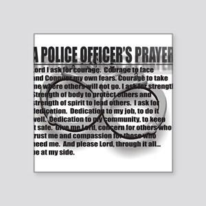 "A POLICE OFFICERS PRAYER Square Sticker 3"" x 3"""